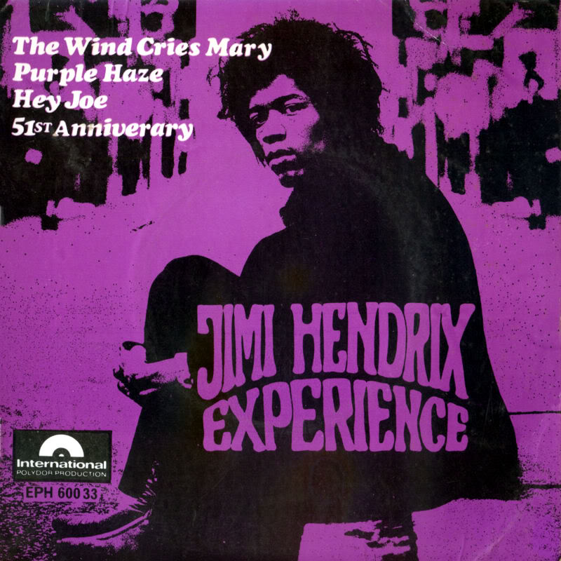 Discographie : 45 Tours : SP,  EP,  Maxi 45 tours 1967%20PolydorEPH60033-TheWindCriesMary-PurpleHaze-HeyJoe-51stAnniversaryFront