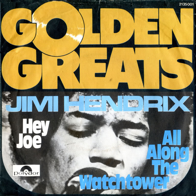 Discographie : 45 Tours : SP,  EP,  Maxi 45 tours - Page 5 1972%20Polydor%202135001%20GoldenGreats-HeyJoe-AllAlongTheWatchtowerFront