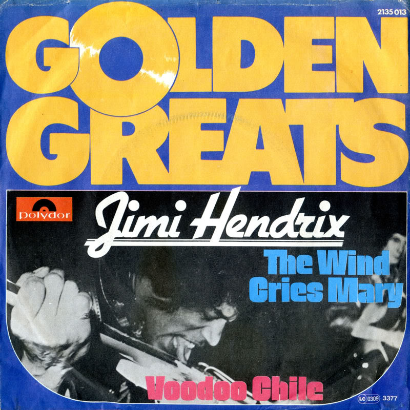 Discographie : 45 Tours : SP,  EP,  Maxi 45 tours 1972%20Polydor2135013%20GoldenGreats-TheWindCriesMary-VoodooChileFront